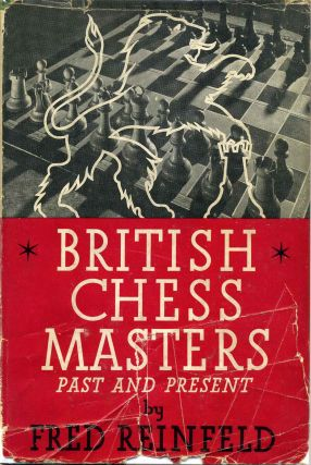BRITISH CHESS MASTERS Past and Present. Fred Reinfeld