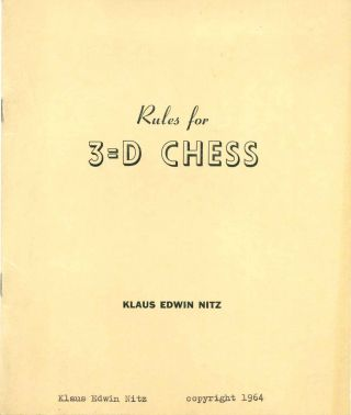 RULES FOR 3 = D CHESS. Klaus Edwin Nitz