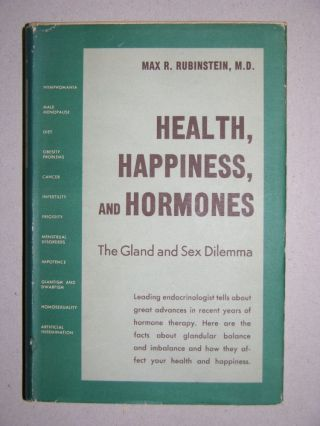 HEALTH, HAPPINESS, AND HORMONES. The Gland and Sex Dilemna. Max R. Rubinstein
