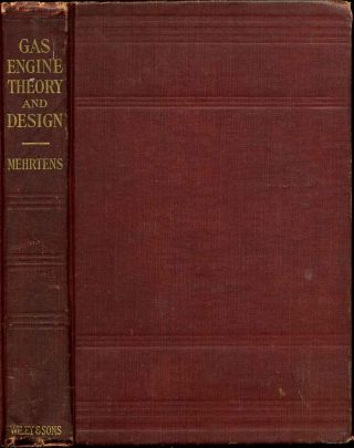 GAS ENGINE THEORY AND DESIGN. First edition. A. C. Mehrtens.
