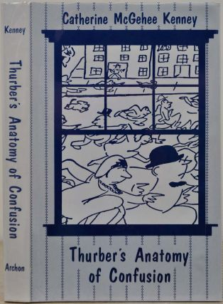 Thurber's Anatomy of Confusion. Signed by Catherine Kenney. Catherine McGehee Kenney