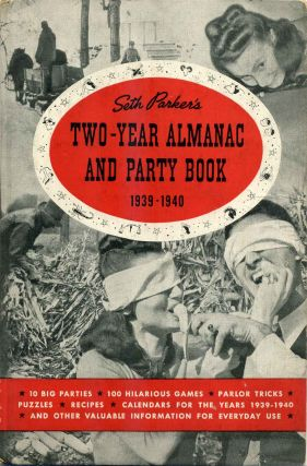 SETH PARKER'S TWO YEAR ALMANAC AND PARTY BOOK 1939-1940. Seth Parker