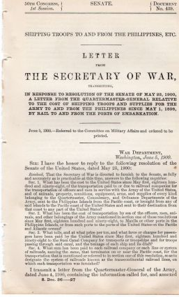 Shipping troops to and from the Philippines, etc. Letter from the Secretary of War in response...