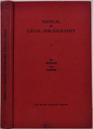 MANUAL OF LEGAL BIBLIOGRAPHY. M. Ray Doubles, Frances Farmer