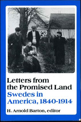 Letters from the Promised Land : Swedes in America, 1840-1914. H. Arnold Barton