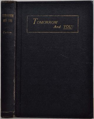 TOMORROW AND YOU. Dick Carlson, Sylvia Draper Carlson, I. Lucile Stewart