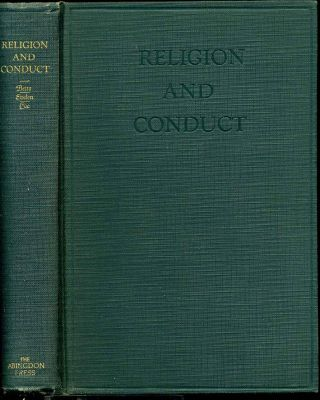 RELIGION AND CONDUCT. The Report of a Conference Held at Northwestern University Novermber 15-16,...