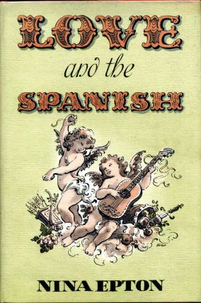 LOVE AND THE SPANISH. Nina Epton