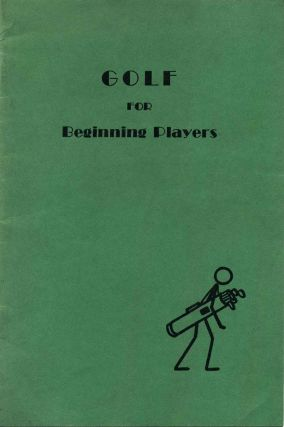 GOLF FOR BEGINNING PLAYERS. Jennette A. Stein, Emma F. Waterman