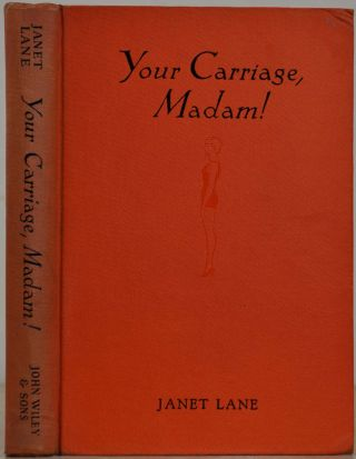 YOUR CARRIAGE, MADAM! A Guide to Good Posture. Janet Lane