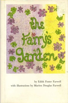 THE FAIRY'S GARDEN. Edith Foster Farwell