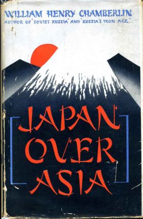 JAPAN OVER ASIA. William Henry Chamberlin