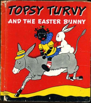 TOPSY TURVY and the Easter Bunny. Bernice G. Anderson