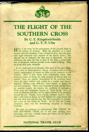 THE FLIGHT OF THE SOUTHERN CROSS. C. E. Kingford-Smith, C. T. P. Ulm