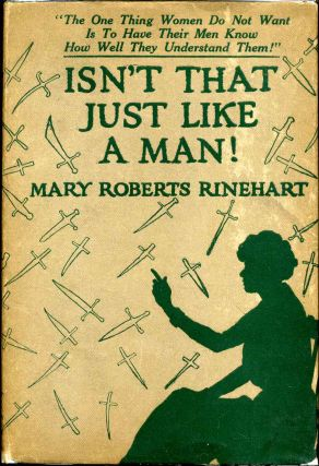 ISN'T THAT JUST LIKE A MAN! [with] OH! WELL! YOU KNOW HOW WOMEN ARE! Mary Robert Rinehard, Irvin...