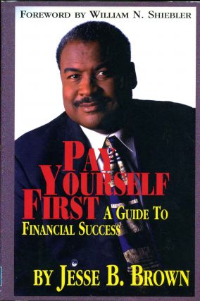 Pay Yourself First - A Guide to Financial Success: A Guide to Financial Success. Signed and...