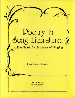 Poetry in Song Literature: A Handbook for Students of Singing. Donna Esselstyn Harrison