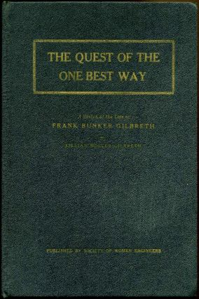 THE QUEST OF THE ONE BEST WAY. A Sketch of the Life of Frank Runker Gilbreth. Signed by Lillian M. Gilbreth. Lillian Moller Gilbreth.