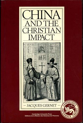 China and the Christian Impact: A Conflict of Cultures. Jacques Gernet