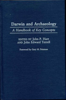 Darwin and Archaeology: A Handbook of Key Concepts. Signed by John Terrell. John P. Hart, John...