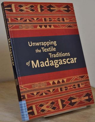 UNWRAPPING THE TEXTILE. Traditions of Madagascar. Signed by Chap Kusimba. Chapurukha Makokha Kusimba