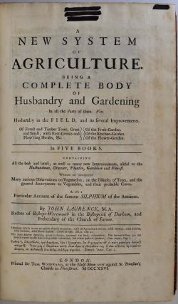 A NEW SYSTEM OF AGRICULTURE, Being a Complete Body of Husbandry and Gardening. In Five Books....