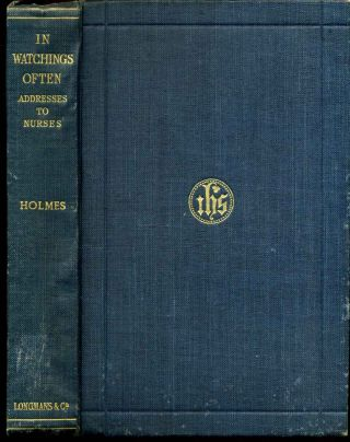 IN WATCHINGS OFTEN. Addresses to Nurses and Others. E. E. Holmes