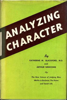 ANALYZING CHARACTER. The New Science of Judging Men; Misfits in Business, the Home and Social...