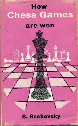 HOW CHESS GAMES ARE WON. Samuel Reshevsky, Kenneth Harkness