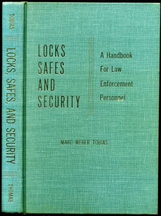 LOCKS, SAFES, AND SECURITY. A Handbook for Law Enforcement Personnel. Marc Weber Tobias.