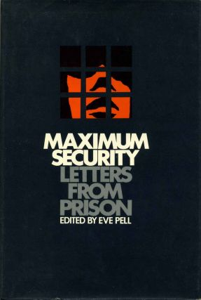 Maximum Security: Letters from California's Prisons. Fay Stender, Prison Law Project.