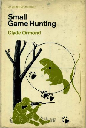 SMALL GAME HUNTING. Clyde Ormond