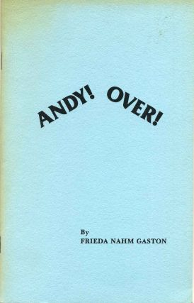 ANDY! OVER! Signed by Frieda Gaston. Frieda Nahm Gaston