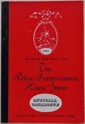 THE ROYAL INTERNATIONAL HORSE SHOW (Concours Hippique Internationale Oficiel) and THE EUROPEAN...