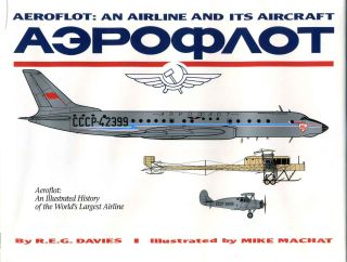 Aeroflot: An Airline and Its Aircraft an Illustrate History of the World's Largest Airline. R. E....