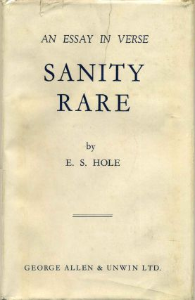 SANITY RARE. An Essay in Verse. Signed by E. S. Hole. E. S. Hole