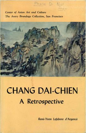 Chang Dai-chien: A Retrospective Exhibition. Illustrating a selection of fifty-four works painted by the Master from 1928 to 1970.