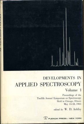 Developments in Applied Spectropscopy Volume 1 Proceedings of the Twelfth Annual Symposium on...