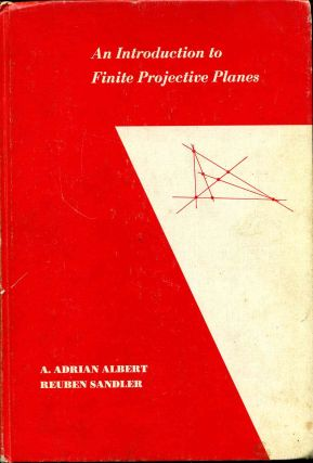 AN INTRODUCTION TO FINITE PROJECTIVE PLAINS. A. Adrian Albert, Reuben Sandler