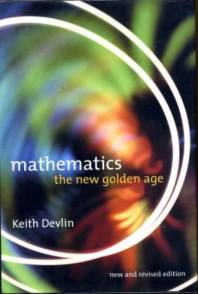 Mathematics: The New Golden Age. Keith Devlin