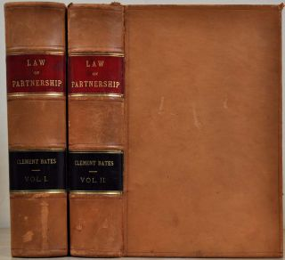 THE LAW OF PARTNERSHIP. Two volume set. Clement Bates