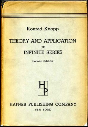 THEORY AND APPLICATION OF INTINITE SERIES. Konrad Knopp