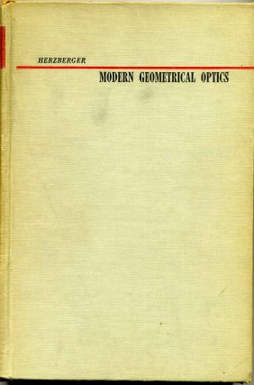 MODERN GEOMETRICAL OPTICS. Max Herzberger