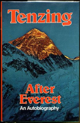 AFTER EVEREST. An Autobiography by Tenzing Norgay Sherpa as told to Malcolm Barnes. Tenzing Norgay, Malcolm Barnes.