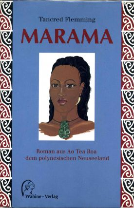 MARAMA. Roman aus Ao Tea Roa dem polynesischen Neuseeland. Signed by Tancred Flemming. Tancred...