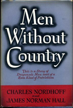 MEN WITHOUT COUNTRY. Charles Nordhoff, James Norman Hall