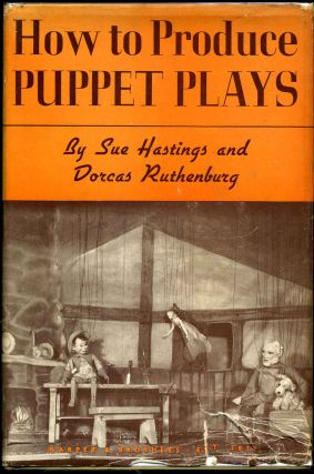 HOW TO PRODUCE PUPPET PLAYS. Sue Hastings, Dorcas Ruthenburg