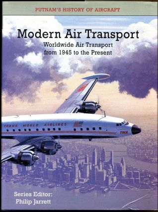 Modern Air Transport: Worldwide Air Transport from 1945 to the Present (Putnam History of...
