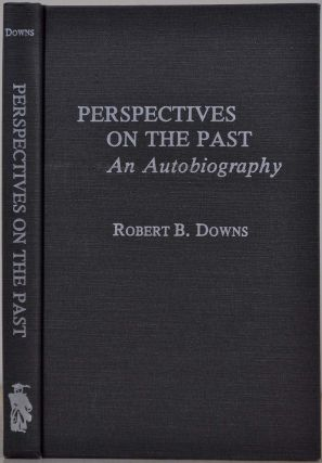 Perspectives on the Past: An Autobiography. With a typed letter signed by Robert B. Downs. Robert...