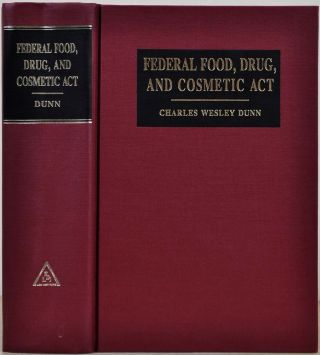 FEDERAL FODO, DRUG, AND COSMETIC ACT. A Statement of Its Legislative Record. Charles Wesley Dunn